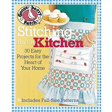 Gooseberry Patch® Stitching for the Kitchen: 30 Easy Projects for the Heart of Your Home