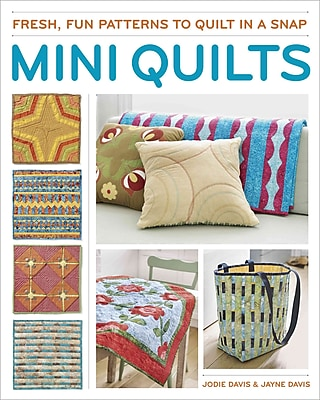 Mini Quilts: Fun patterns to quilt in a snap