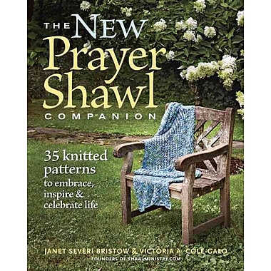 New Prayer Shawl Companion, The: 35 Knitted Patterns to Embrace inspire & Celebrate Life