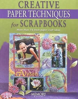 Creative Paper Techniques for Scrapbooks (Memory Makers)