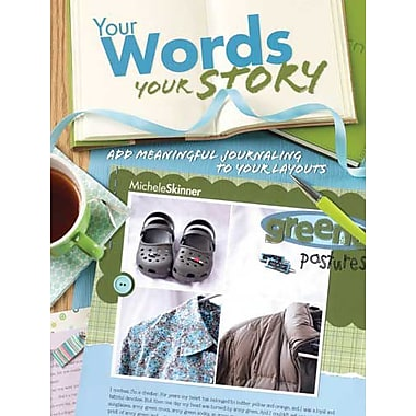 Your Words, Your Story: Add Meaningful Journaling To Your Layouts