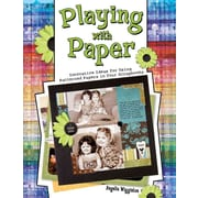 Playing with Paper: innovative ideas for Using Patterned Papers in Your Scrapbooks