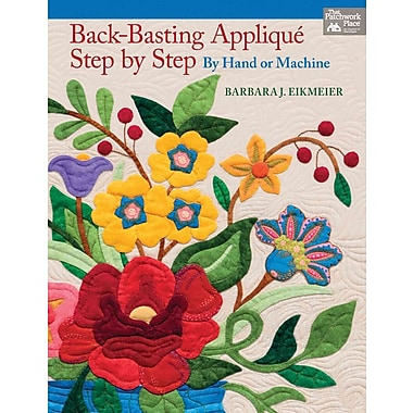 Back-Basting Applique, Step by Step: By Hand or Machine