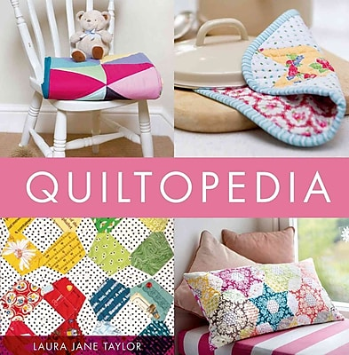 Quilt-opedia: The Only Quilting Reference You'll Ever Need
