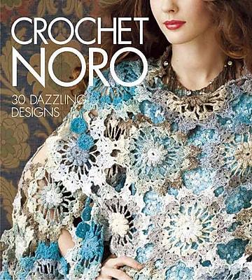 Crochet Noro: 30 Dazzling Designs (Knit Noro Collection)