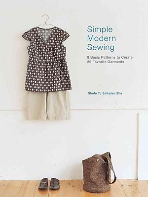 interweave Press Simple Modern Sewing: 8 Basic Patterns to Create 25 Favorite Garments