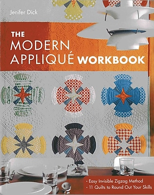 The Modern Applique Workbook: Easy invisible Zigzag Method 11 Quilts to Round Out Your Skills