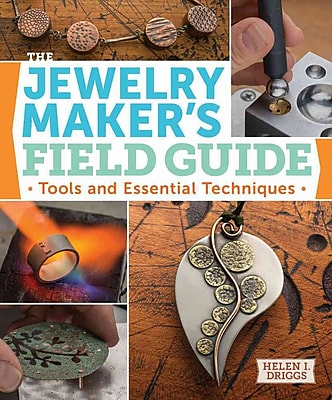 The Jewelry Maker's Field Guide: Tools and Essential Techniques