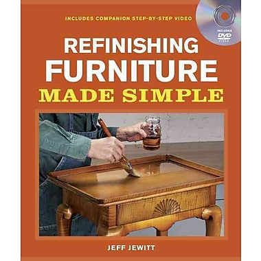 Refinishing Furniture Made Simple: includes Companion Step-By-Step Video