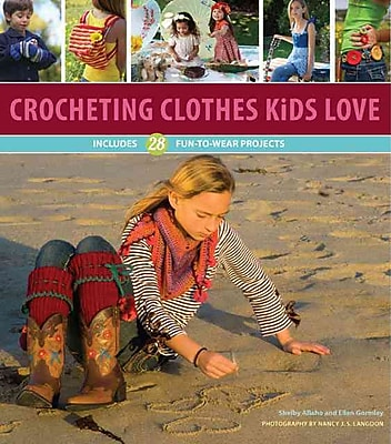 Crocheting Clothes Kids Love: 28 Fun-to-Wear Projects