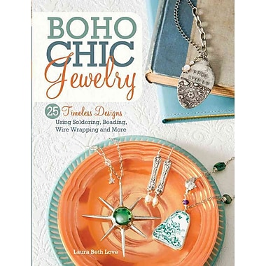 BoHo Chic Jewelry: 25 Timeless Designs Using Soldering, Beading, Wire Wrapping and More