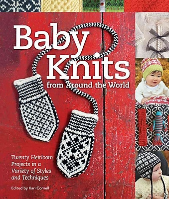 Baby Knits from Around the World: Twenty Heirloom Projects in a Variety of Styles and Techniques