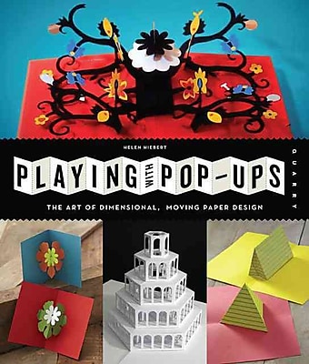 Playing with Pop-ups: The Art of Dimensional, Moving Paper Designs