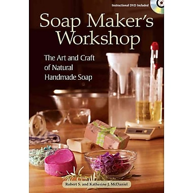 Soap Maker's Workshop: The Art and Craft of Natural Homemade Soap