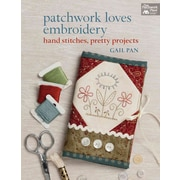 Patchwork Loves Embroidery: Hand Stitches, Pretty Projects