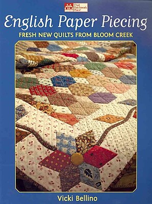 English Paper Piecing: Fresh New Quilts from Bloom Creek