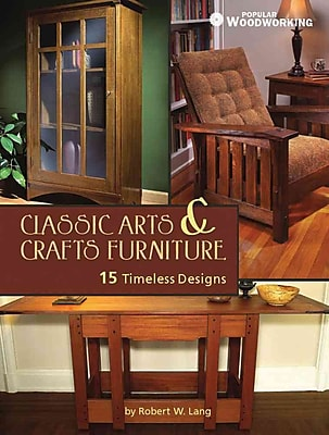 Classic Arts and Crafts Furniture: 14 Timeless Designs (Popular Woodworking)