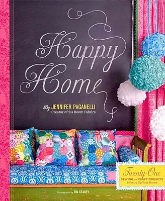 Happy Home: Twenty-One Sewing and Craft Projects to Pretty Up Your Home