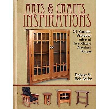 Arts & Crafts inspirations: 21 Simple Projects Adapted from Classic American Designs