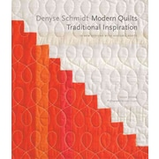 Denyse Schmidt: Modern Quilts, Traditional inspiration: 20 New Designs with Historic Roots (Stc Craft / Melanie Falick Book)