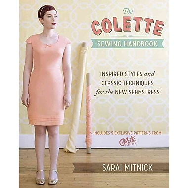 The Colette Sewing Handbook: inspired Styles and Classic Techniques for the New Seamstress