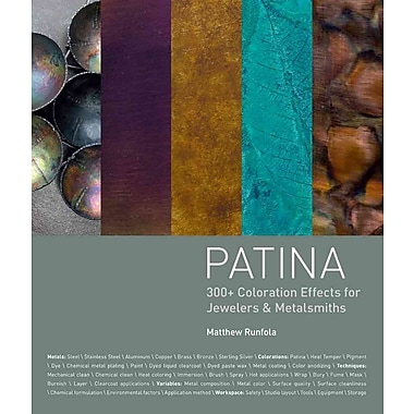 Patina: 300+ Coloration Effects for Jewelers & Metalsmiths
