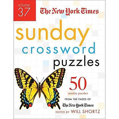 The New York Times Sunday Crossword Puzzles Volume 37: 50 Sunday Puzzles from the Pages of The New York Times