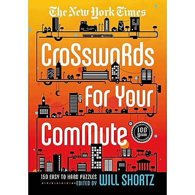 The New York Times Crosswords For Your Commute: 150 Easy to Hard Puzzles (New York Times Crossword Collections)
