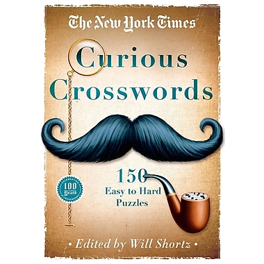 The New York Times Curious Crosswords: 150 Easy to Hard Puzzles (New York Times Crossword Collections)