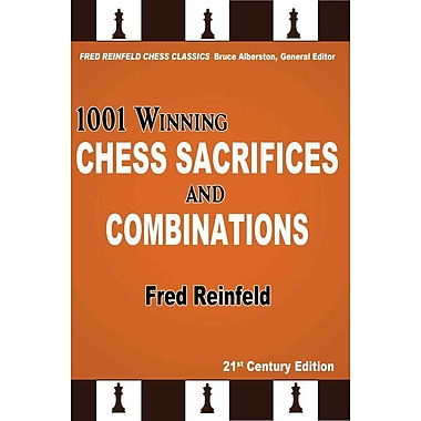 1001 Winning Chess Sacrifices and Combinations (Fred Reinfeld Chess Classics)