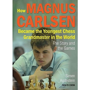 How Magnus Carlsen Became the Youngest Chess Grandmaster in the World: The Story and the Games
