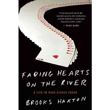 Fading Hearts on the River: A Life in High-Stakes Poker