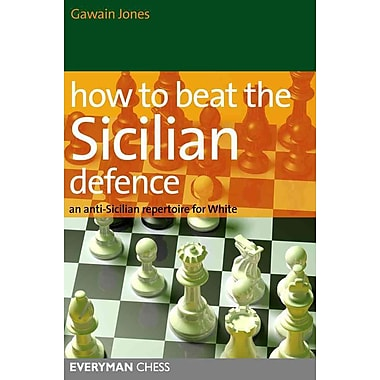How to Beat the Sicilian Defence: An Anti-Sicilian Repertoire For White