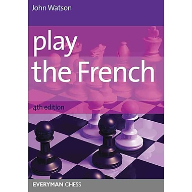 Play the French (Everyman Chess)