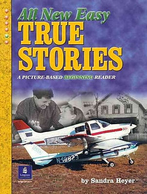 All New Easy True Stories: A Picture-Based Beginning Reader
