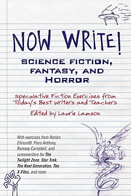 Now Write! Science Fiction, Fantasy and Horror: Speculative Genre Exercises from Todays Best Writers