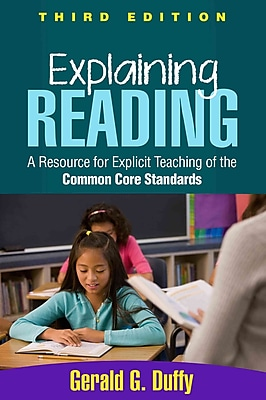 Explaining Reading, Third Edition: A Resource for Explicit Teaching of the Common Core Standards 1225277