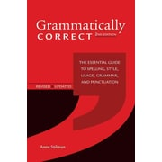 Grammatically Correct: The Essential Guide to Spelling, Style, Usage, Grammar, and Punctuation