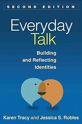 Everyday Talk, Second Edition: Building and Reflecting identities (GUiLFORD COMMUNiCATiON SERiES, THE)