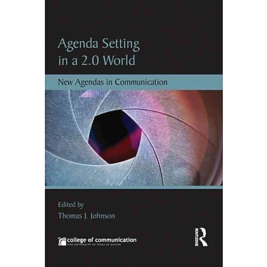 Agenda Setting in a 2.0 World: New Agendas in Communication (New Agendas in Communication Series)