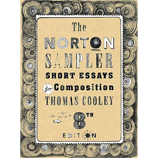 The norton sampler: short essays for composition / edition 8 by.