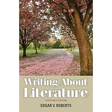 Writing About Literature (13th Edition)