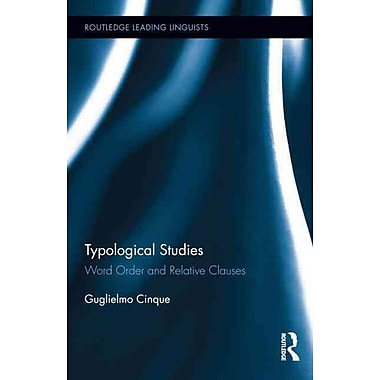 Typological Studies: Word Order and Relative Clauses (Routledge Leading Linguists)