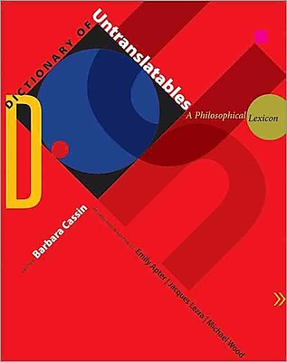 Dictionary of Untranslatables: A Philosophical Lexicon (Translation / Transnation)