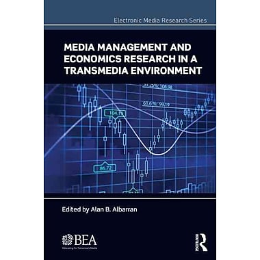 Media Management and Economics Research in a Transmedia Environment (Electronic Media Research Series)