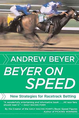 Beyer on Speed: New Strategies for Racetrack Betting