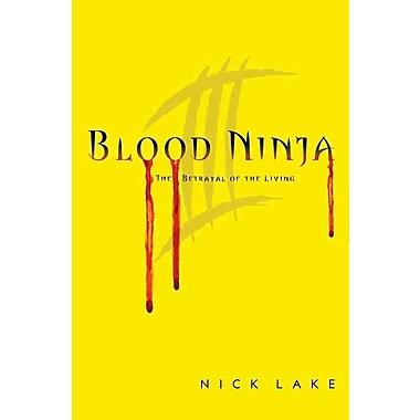 Blood Ninja III: The Betrayal of the Living (HC)