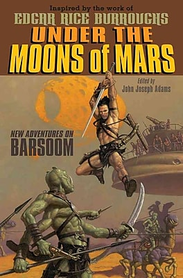 Under the Moons of Mars: New Adventures on Barsoom (HC)