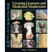 Growing Gourmet and Medicinal Mushrooms