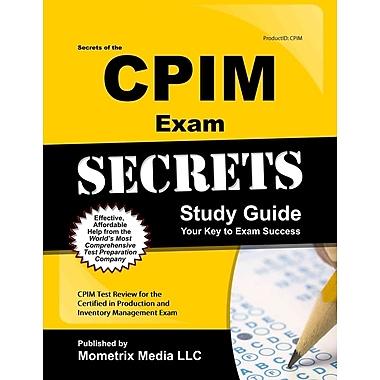 Secrets of the CPIM Exam Study Guide